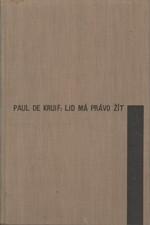 Kruif: Lid má právo žít, 1938