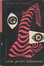 Kruif: Sám proti šílenství, 1958