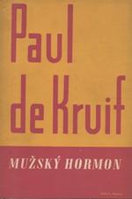 Kruif: Mužský hormon, 1947