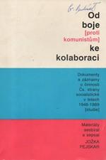 Pejskar: Od boje (proti komunistům) ke kolaboraci : Dokumenty a záznamy o činnosti Československé strany socialistické v letech 1948-89 : (Studie), 1993