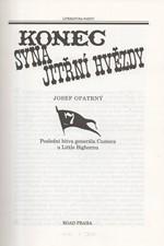 Opatrný: Konec syna Jitřní hvězdy : poslední bitva generála Custera u Little Bighornu, 1994