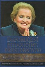 Albright: Doporučení budoucímu prezidentovi, 2008