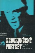 Čakovskij: Nedokončený portrét : poslední dny F.D. Roosevelta, 1987