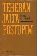 Sanakojev: Teherán - Jalta - Postupim : Sborník dokumentů, 1973