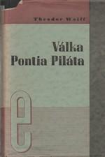 Wolff: Válka Pontia Piláta, 1937