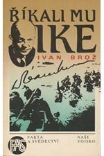 Brož: Říkali mu Ike, 1988