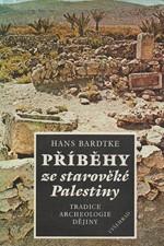 Bardtke: Příběhy ze starověké Palestiny : Tradice, archeologie, dějiny, 1988