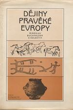 Buchvaldek: Dějiny pravěké Evropy : celostátní vysokoškolská učebnice pro studenty filozofických fakult, 1985