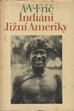 Frič: Indiáni Jižní Ameriky, 1977