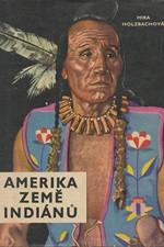 Holzbachová: Amerika, země Indiánů, 1963