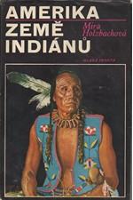 Holzbachová: Amerika, země Indiánů, 1973