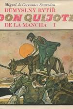 Cervantes Saavedra: Důmyslný rytíř don Quijote de la Mancha. Díl 1, 1982
