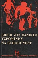 Däniken: Vzpomínky na budoucnost : Nerozluštěné hádanky minulosti, 1970
