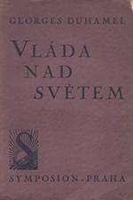 Duhamel: Vláda nad světem : Essaye, 1924