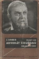Arbes: Šílený Job - Advokát chuďasů - Omlazující krev : Romaneta, 1940