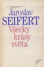 Seifert: Všecky krásy světa : příběhy a vzpomínky, 1985