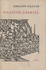 Glocar: Magistr Gabriel, písař olomoucký (1527-1542), 1962