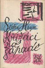 Heym: Křižáci na západě, 1961