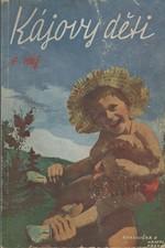 Háj: Kájovy děti, 1941