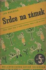 Morávek: Srdce na zámek : Román, 1937