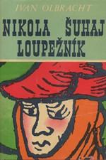 Olbracht: Nikola Šuhaj loupežník, 1934