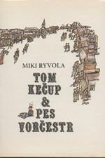 Ryvola: Tom Kečup a pes Vorčestr, 1991