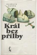 Daněk: Král bez přílby : Román o králi Václavovi II., 1988
