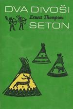 Seton: Dva divoši : o dobrodružstvích dvou chlapců, kteří žili jako Indiáni a o tom, co všechno se naučili, 1990
