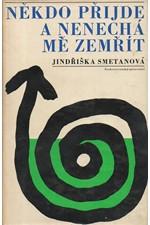 Smetanová: Někdo přijde a nenechá mě zemřít, 1965