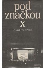 Spiró: Pod značkou X, 1990