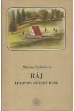Svobodová: Ráj : Letopisy dětské duše : Povídky, 1941