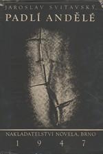 Svitavský: Padlí andělé : Román, 1948