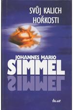 Simmel: svůj kalich hořkosti, 2006