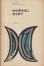 Škvorecký: Hořkej svět : Povídky z let 1946-1967, 1969
