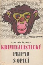 Škutina: Kriminalistický případ s opicí : Antidetektivka, 1969