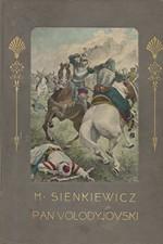 Sienkiewicz: Pan Volodyjowski : Vydání pro mládež, 1907