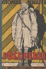 Schäfer: Předpeklí : Zlomky anabase českého domobrance. 1, Pohořelec, 1924