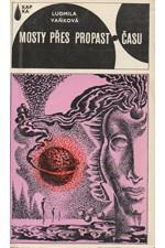 Vaňková: Mosty přes propast času : Vědeckofantastický román, 1977