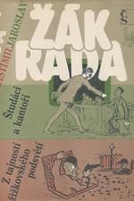 Žák: Študáci a kantoři : přírodopisná studie ; Z tajností žižkovského podsvětí, 1989
