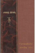 Zeyer: Fantastické povídky, 1906