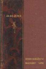 Zeyer: Dobrodružství Madrány, 1902