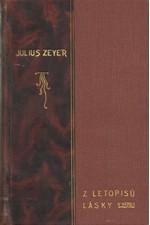 Zeyer: Z letopisů lásky. I-II, 1906