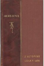 Zeyer: Z letopisů lásky. III-IV, 1906
