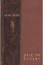 Zeyer: Báje Šošany, 1905