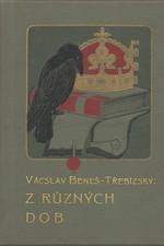 Beneš Třebízský: Z různých dob : Historické povídky, pořadí  3., 1902