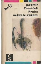 Tomeček: Prales nekvete růžemi, 1967
