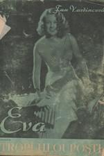 Vavřincová: Eva tropí hlouposti, 1944
