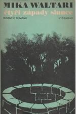 Waltari: Čtyři západy slunce : román o románu, 1976
