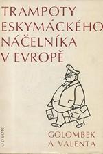 Golombek: Trampoty eskymáckého náčelníka v Evropě : Nejtěžší léta Jana Welzla, 1971