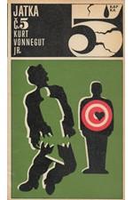 Vonnegut: Jatka č. 5, aneb, Křížová výprava dětí - povinný tanec se smrtí, 1973